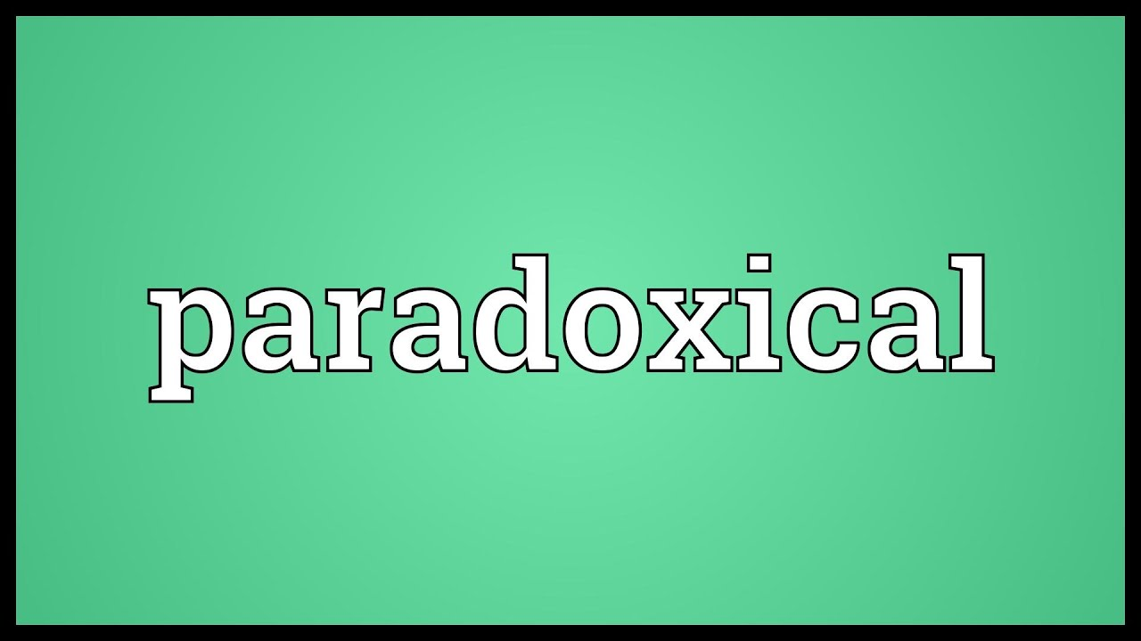 Paradoxical Meaning Youtube