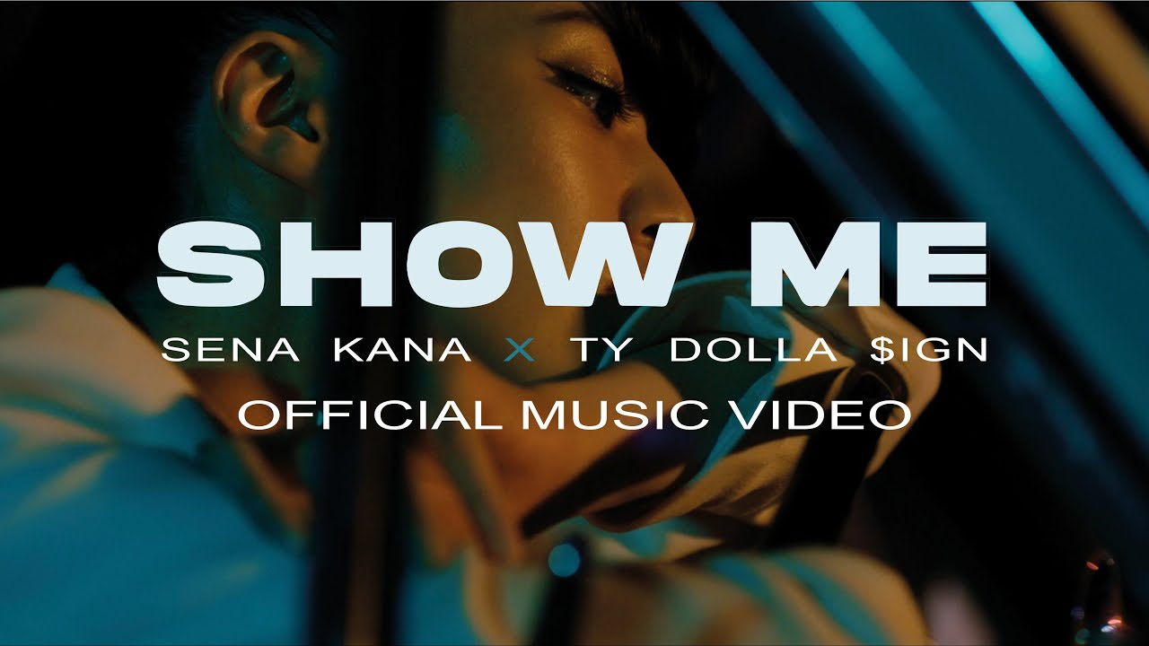 Download Sena Kana - Show Me (with Ty Dolla $ign) [Official Video]