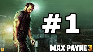Max Payne 3 Walkthrough Part 1 - No Commentary Playthrough (Xbox 360/PS3/PC)