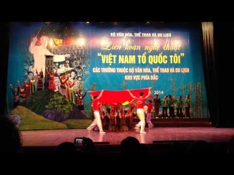 """Liên hoan Nghệ Thuật : """"VIỆT NAM TỔ QUỐC TÔI 2014""""-Trường Cao đẳng Múa"""