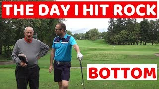 I HIT ROCK BOTTOM ON THE GOLF COURSE - GOLFMATES