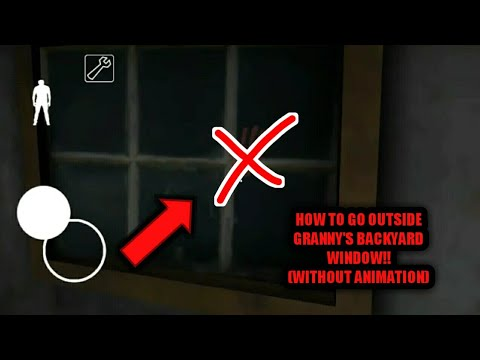 How To Go Outside Granny's Backyard Window(Without Animation)