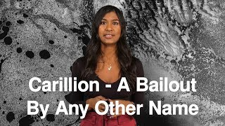 Carillion - A Bailout By Any Other Name