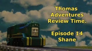 Thomas Adventures Review Time - Episode 14 - Shane.