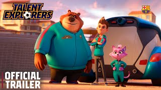 Talent Explorers | OFFICIAL TRAILER (2020) New animation Barça series!