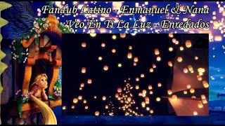 Veo En Ti La Luz - Enredados - Fandub Latino - Nana & Enmanuel
