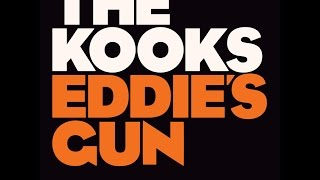 The Kooks - Eddie's Gun (Original Version)
