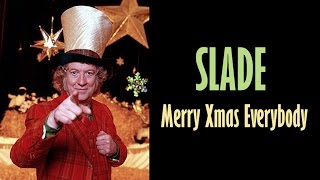 "Slade  ""Merry Xmas Everybody"""