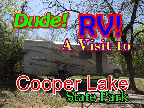 Dude! RV! A Visit To Cooper Lake State Park! What A Stunning RV Campground!