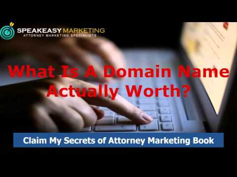 What Is A Domain Name Actually Worth? | Attorney Marketing Specialists