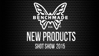 Benchmade New Products 2015 | Shot Show