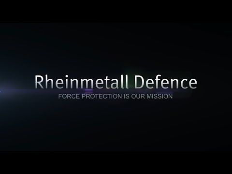 Rheinmetall Defence – Force protection is our mission