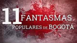 11 Fantasmas populares de Bogotá / Colombia / Historia paranormal