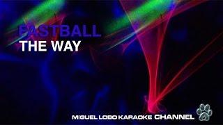 FASTBALL - THE WAY - Karaoke Channel Miguel Lobo