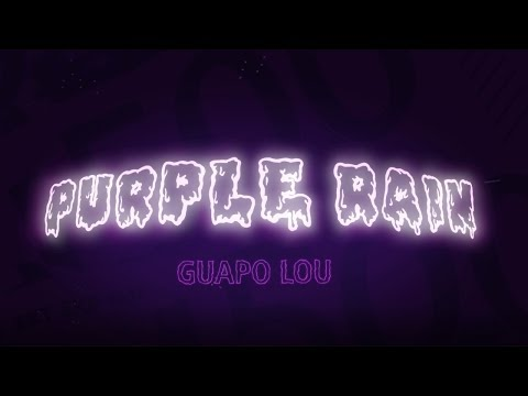 Guapo Lou - Purple Rain (Official Lyric Video) (prod. by Dalton & Honor)