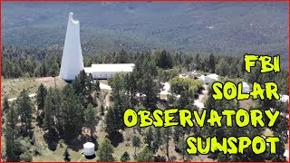 The Mystery Of Sunspot Observatory - New Evidence Emerges
