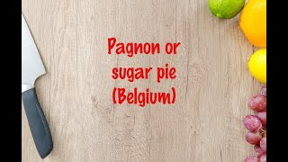 How to cook - Pagnon or sugar pie (Belgium)