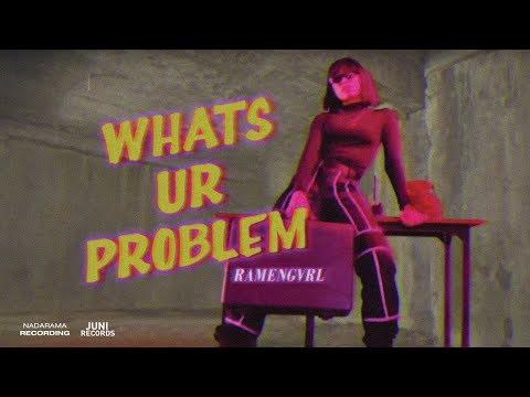 Ramengvrl - Whats Ur Problem (Official Music Video) (Explicit)