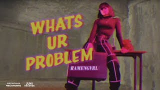 Ramengvrl - whats ur problem (Official Music Video) (Explicit)