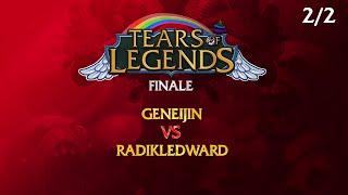 [Tears of Legends] GRANDE FINALE - Geneijin VS RadiKlEdward (2/2)