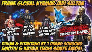 PRANK GLOBAL JADI SULTAN CHRONO SONGONG DIHINA & DITANTANG BY1 AUTO NGAMUK! BAR BAR PAKE BOT ADAM