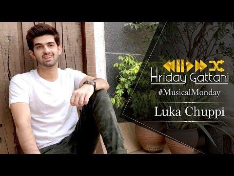 Luka Chuppi | Hriday Gattani | Musical Monday