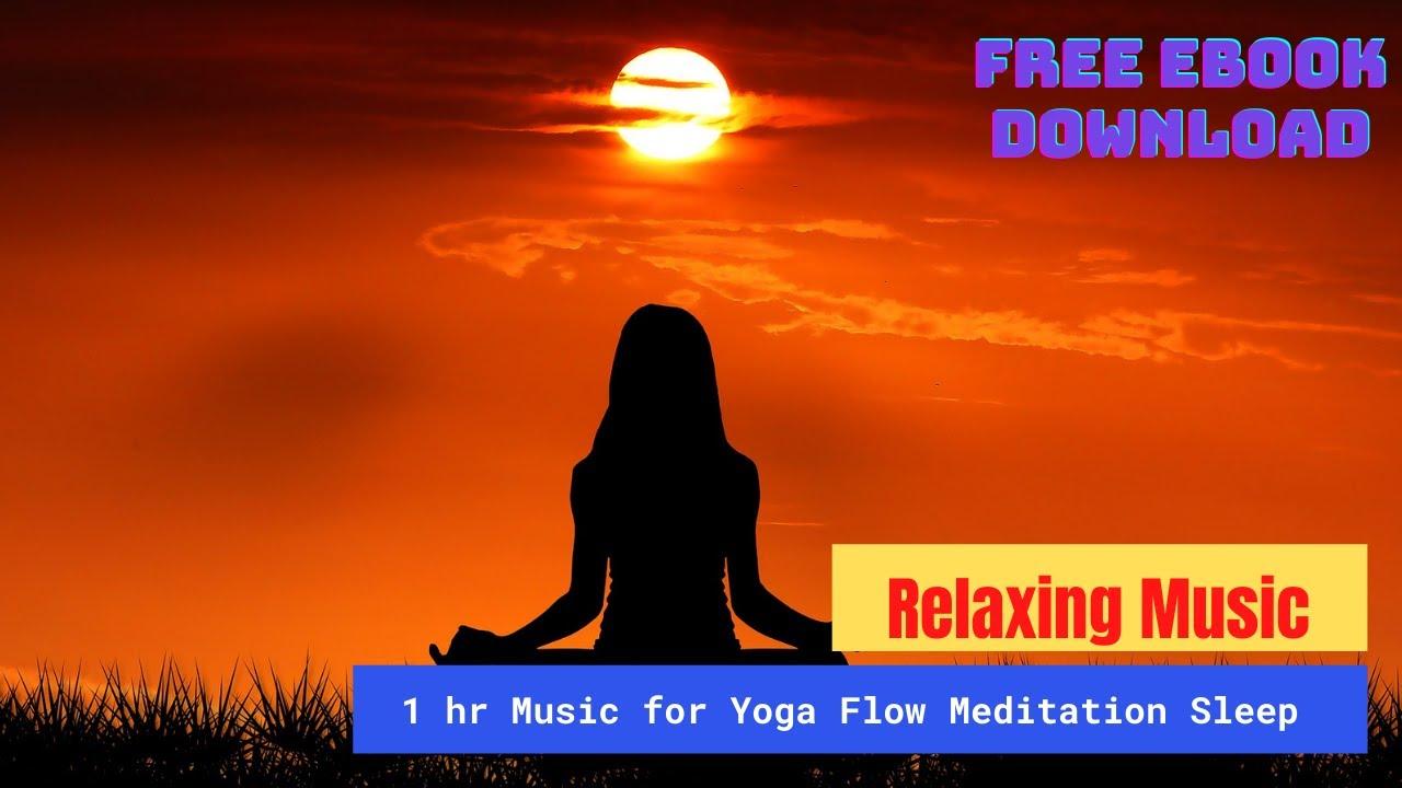 1 hr Music for Yoga Flow Meditation Sleep