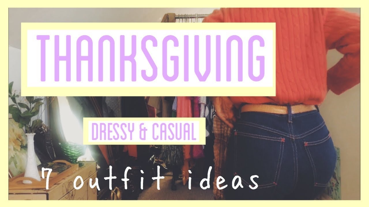 [VIDEO] - THANKSGIVING OUTFIT IDEAS  dressy and casual outfits  fall lookbook 3