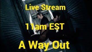 A Way Out 3/23/18 LiveStream Time EST!