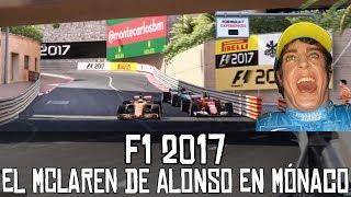 F1 2017 || ¿Hasta dónde podemos llegar con el McLaren de Alonso? (GP de Mónaco)