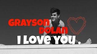 I Love You - Grayson Dolan