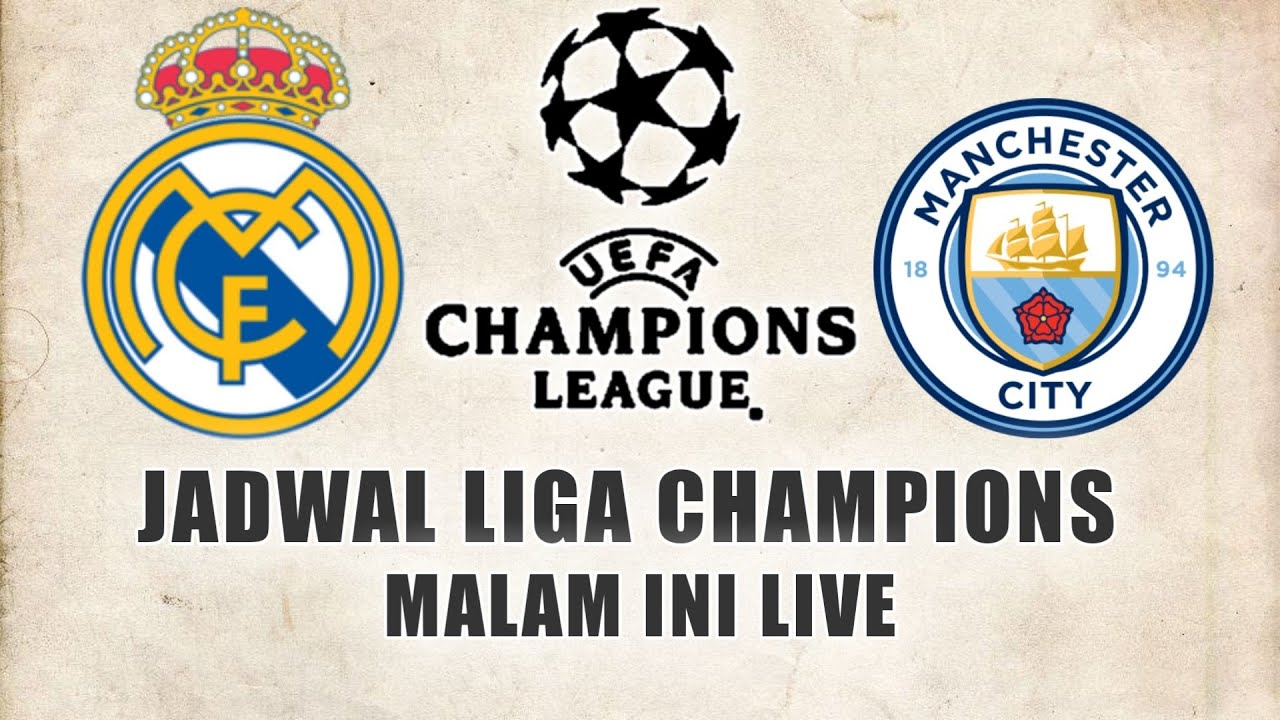 Jadwal Liga Champions Malam ini Live SCTV - Liga Champion ...