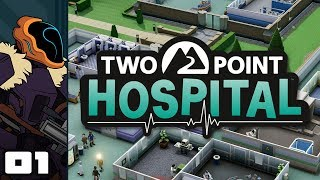 Let's Play Two Point Hospital - PC Gameplay Part 1 - Intentionally Awful Hospitals