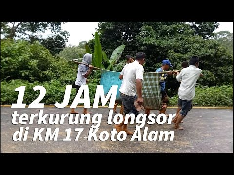 12 Jam Terkurung Longsor Di KM. 17 Koto Alam Kec. Pangkalan (Sumatera Barat)