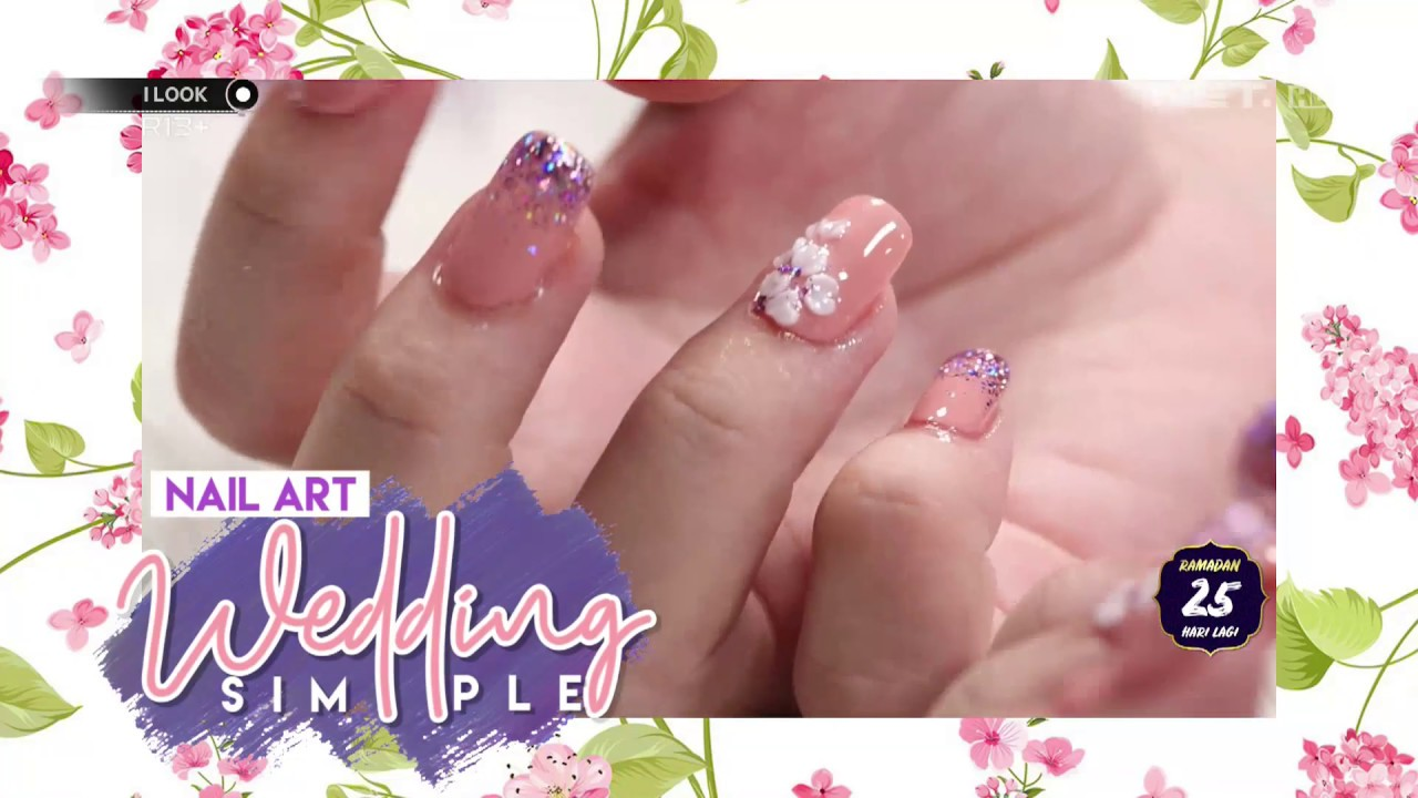 Tips Nail Art Wedding Simple Ilook Youtube