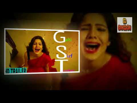 GALTI Movie Uncut Scene Release 2018 ।। Movie Trailer