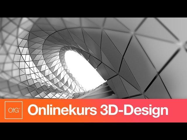 OfG / Onlinekurs: 3D-Design / Teaser