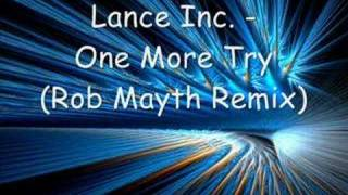 Lance Inc. - One more try (Rob Mayth Remix)