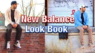 NEW BALANCE LOOKBOOK - How I Wear My New Balances - Men's Fashion Looks