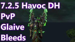 Glaive Bleeds - 7.2.5 Havoc Demon Hunter PvP - WoW Legion