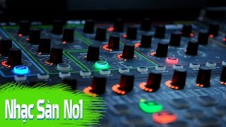 Nonstop DJ Nhạc Sàn Cực Mạnh 2016 | Mới Nhất Remix Bass Cực Sung Là Lên Luôn