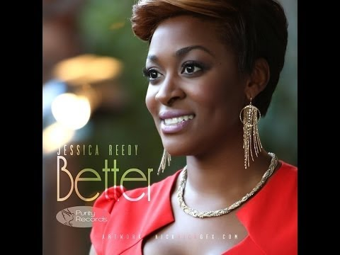LYRICSSSS to Better by Jessica reedy --NEW SINGLE!!!!-- LYRICS!!!!!
