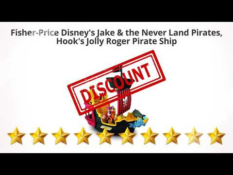 Fisher-Price Disney's Jake & the Never Land Pirates, Hook's  | Review and Discount