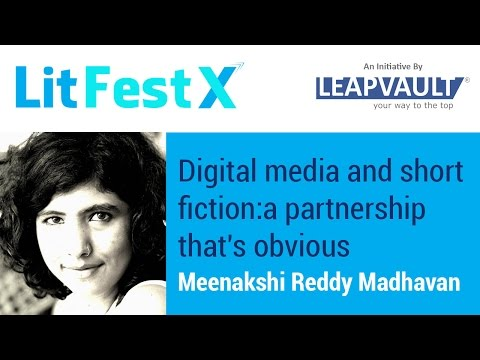 Digital media and short fiction: a partnership that's obvious. Meenakshi Reddy in Live Discussion