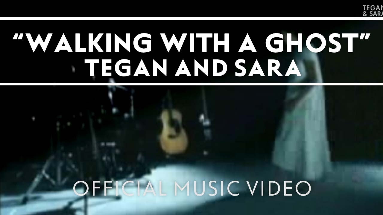 tegan-and-sara-walking-with-a-ghost-official-music-video-teganandsaramusic