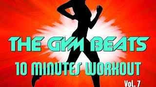 """THE GYM BEATS """"10 Minutes Workout Vol.7"""" - Track #19"""