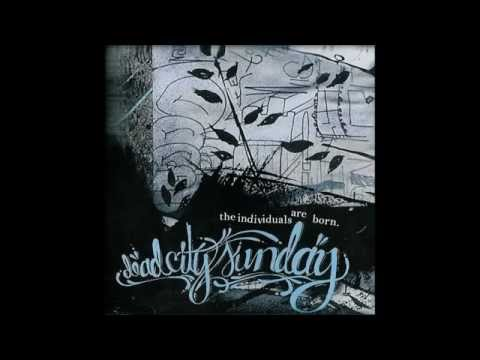Dead City Sunday - The Individuals Are Born (FULL ALBUM)