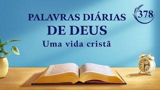 """Palavras diárias de Deus   """"A importância de buscar a verdade e a senda de buscá-la""""   Trecho 378"""