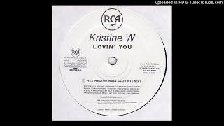 Kristine W - Lovin' You (Hex Hector Main Club Mix)