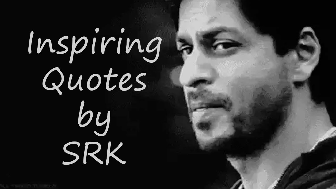 Inspiring Quotes By Shahrukh Khan Youtube